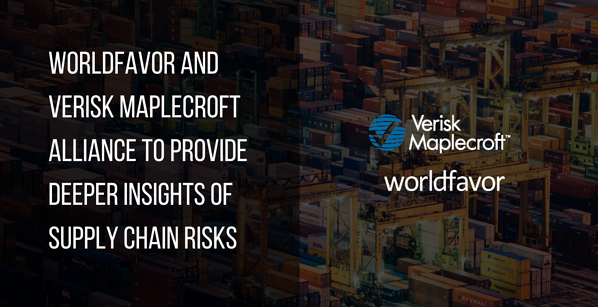 Worldfavor and Verisk Maplecroft alliance to provide deeper insights of supply chain risks
