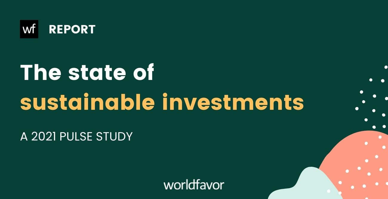 Worldfavor releases a pulse study on the state of sustainable investments